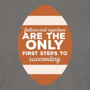 Football: Failure and rejection are the only first - Men's T-Shirt