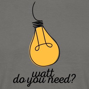 Electricians: Watt do you need? - Men's T-Shirt