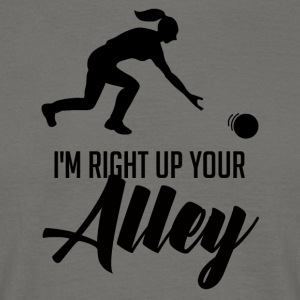 Bowling / Bowler: I'm Right Up Your Alley - Men's T-Shirt