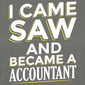 I CAME SAW AND BECAME A ACCOUNTANT - Männer T-Shirt