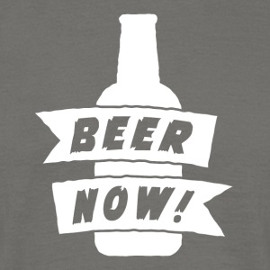 Beer Now - Men's T-Shirt