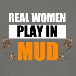 Real women play in mud - Männer T-Shirt
