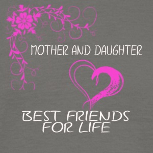mother and daughter best friends for life - Men's T-Shirt
