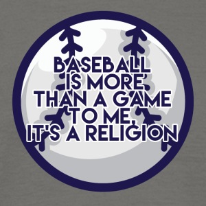 Baseball is more than a game to me. It'sa - Men's T-Shirt