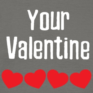 your Valentine - Men's T-Shirt