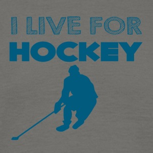 Eishockey: I live for Hockey - Männer T-Shirt