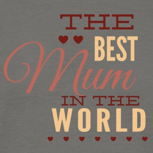 the best mom in the world - Men's T-Shirt