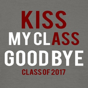 High School / Graduation: Kiss Ass - Kiss my Class - Men's T-Shirt