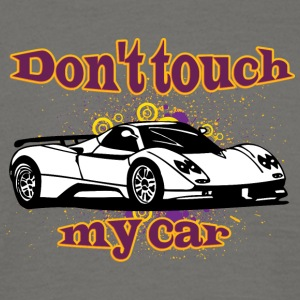 Don t touch my car white - Men's T-Shirt