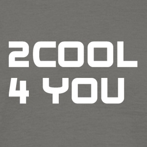 2COOL4YOU white - Männer T-Shirt