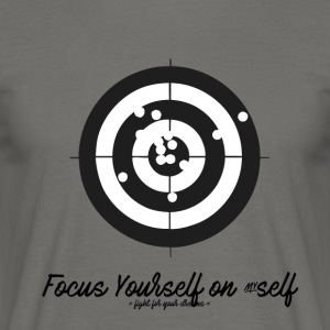 FOCUS YOURSELF ON MYSELF - Men's T-Shirt