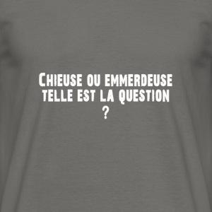 Collection chieuse ou emmerdeuse - T-shirt Homme
