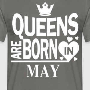 Birthday Shirt - Queens are born in MAY - Men's T-Shirt