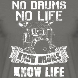 No Drums No Life Know Drums Know Life - Men's T-Shirt
