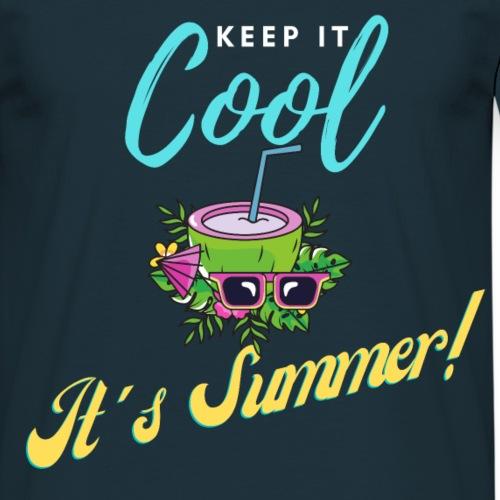 Keep it cool - Männer T-Shirt