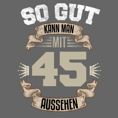 So gut kann man mit 45 aussehen Geburtstag Spruch - Männer T-Shirt