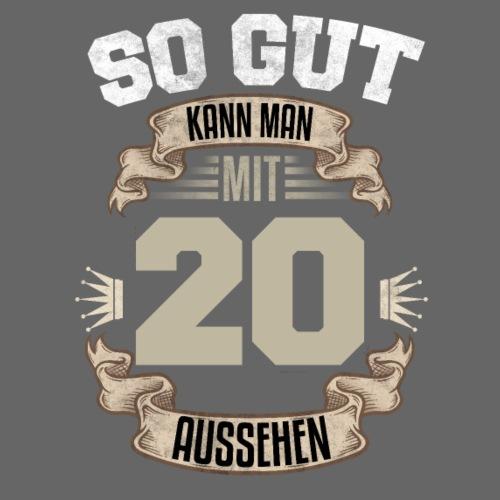 So gut kann man mit 20 aussehen Geburtstag Spruch - Männer T-Shirt