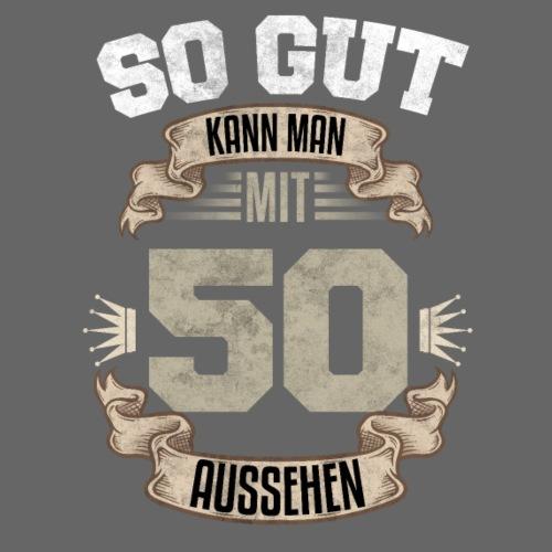 So gut kann man mit 50 aussehen Geburtstag Spruch - Männer T-Shirt
