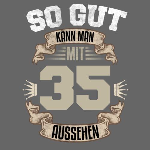 So gut kann man mit 35 aussehen Geburtstag Spruch - Männer T-Shirt