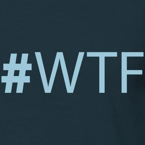 HashTag WTF | #WTF Design - Männer T-Shirt