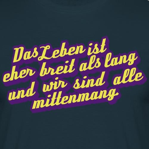 Das Leben - Männer T-Shirt