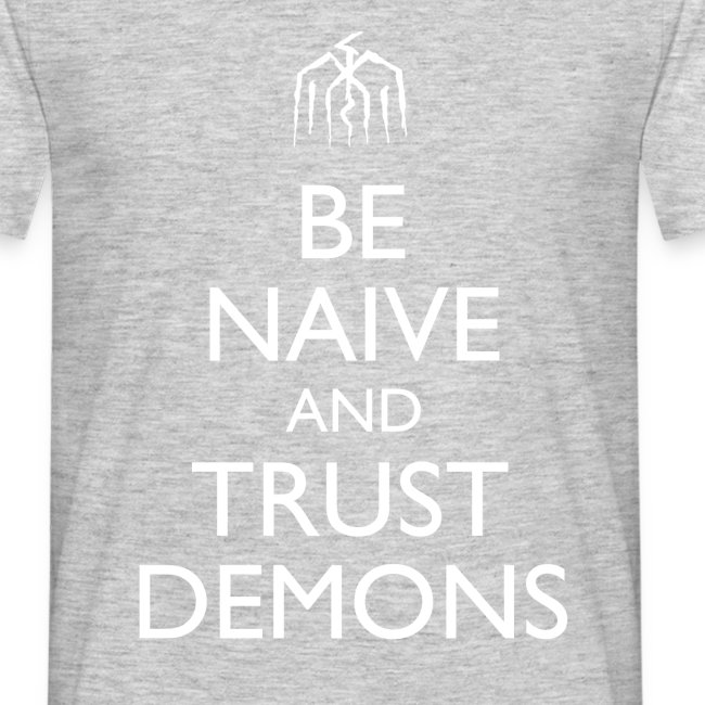 Be Naive and Trust Demons Design