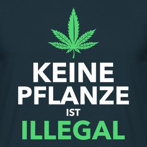 Keine Pflanze Ist Illegal - Männer T-Shirt