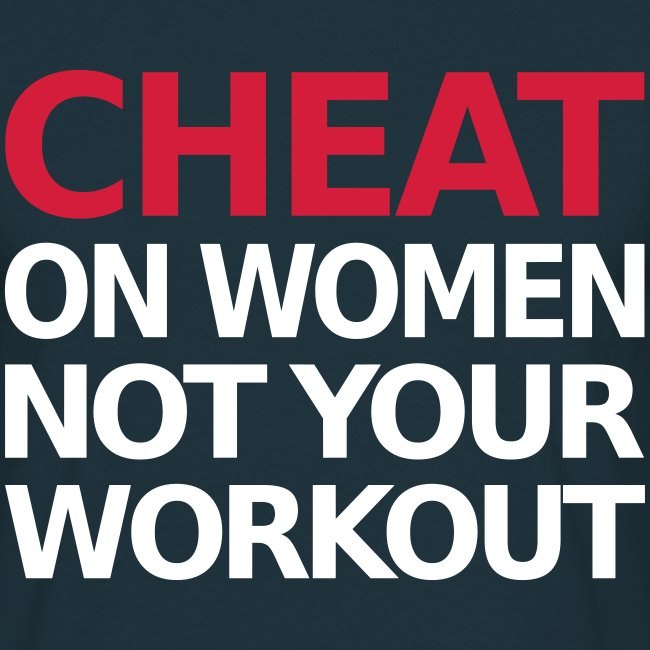 Dont Cheat On Your Workout, Training, Fitness