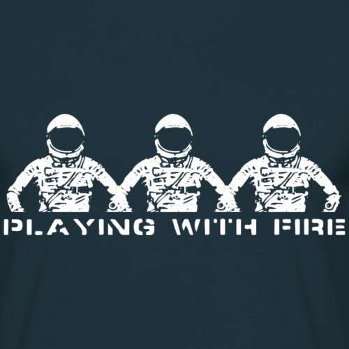 Playing With Fire - Men's T-Shirt