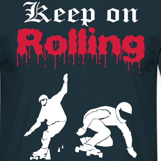 Longboard Skateboard Keep on Rolling