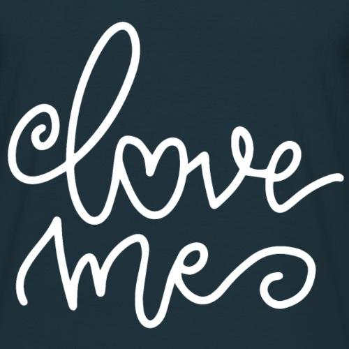 Love Me - Männer T-Shirt