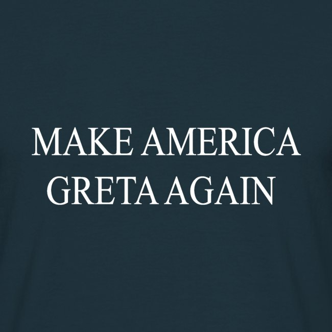Make America Greta Again