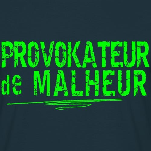 Provokateur de malheur - Männer T-Shirt