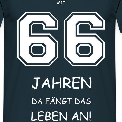 Mit 66 Jahren - Männer T-Shirt