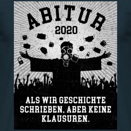 Abitur 2020 - Als wir Geschichte schrieben, ... - Männer T-Shirt