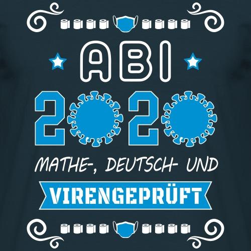 Abi 2020 Mathe-, Deutsch, und Virengeprüft - Männer T-Shirt