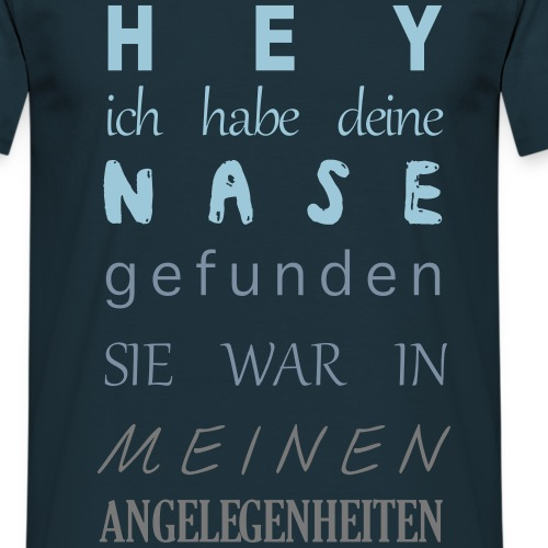 Hey Nase - Männer T-Shirt