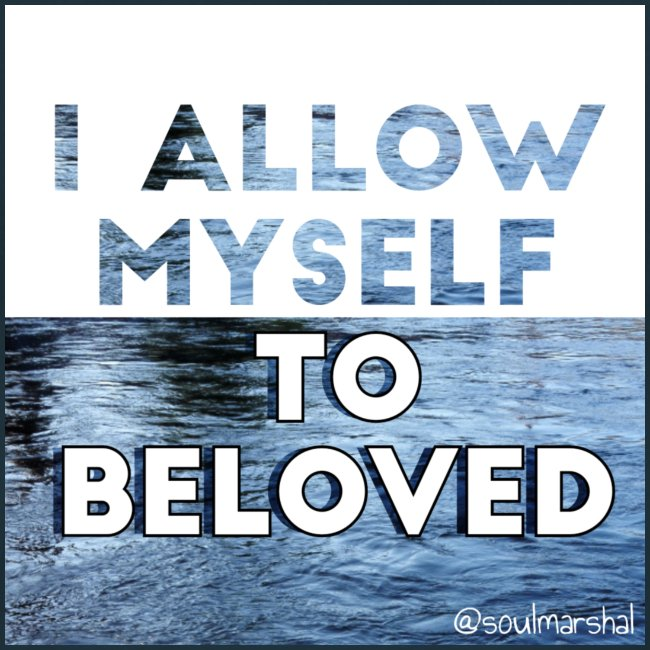 I Allow Myself To Beloved