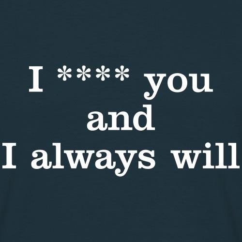 1-xxxx-you-always - Men's T-Shirt
