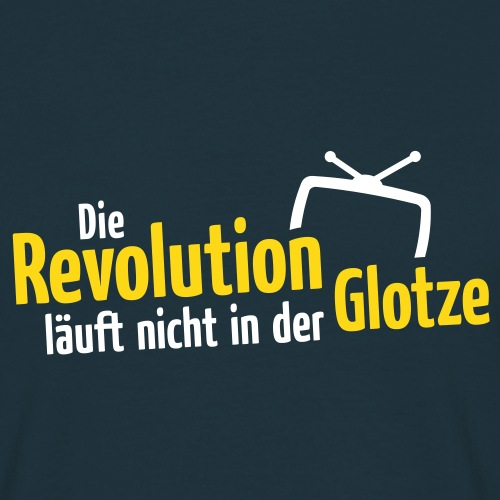 Die Revolution läuft nicht in der Glotze - Men's T-Shirt