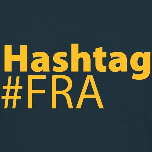HashTag FRA | #FRA - Männer T-Shirt