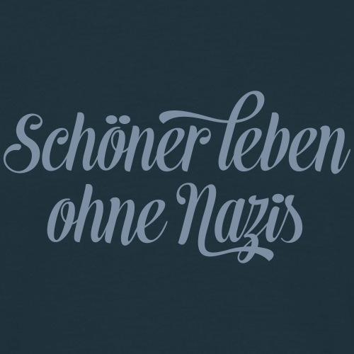 Live better without Nazis - Men's T-Shirt