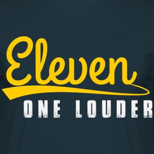 Eleven - One Louder - Men's T-Shirt