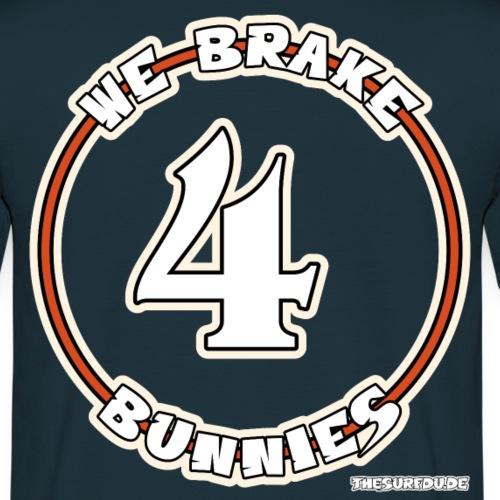 WeBrake4Bunnies_TSD - Männer T-Shirt