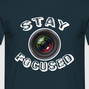 Stay focused camera - Männer T-Shirt