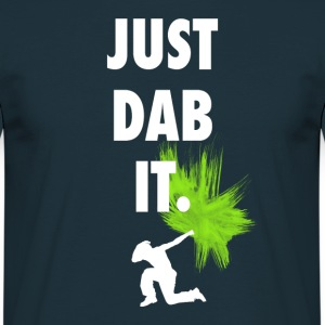 just dab it dabbing touchdown fun cool fun hum LOL - Men's T-Shirt