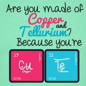 Youre Cute - Copper - Tellurium CUTE! - Men's T-Shirt