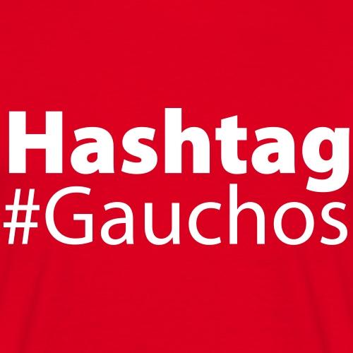 HashTag Gauchos #Gaucho - Männer T-Shirt