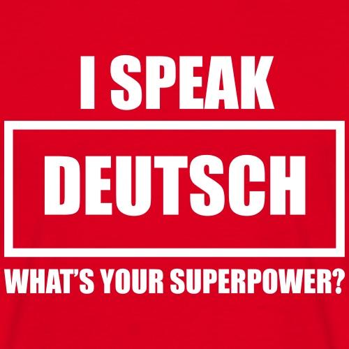 I Speak Deutsch! - Männer T-Shirt