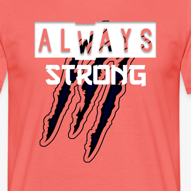 ALWAYS STRONG